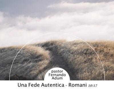 Una fede autentica - Meditazione in Audio gratuito sulla Bibbia della Chiesa Evangelica Apostolica nel Nome di Gesù tratta da Romani 10:17